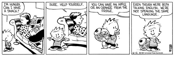 Calvin and Hobbes, June 12, 1987 - Even though we're both talking English, we're not speaking the same language.