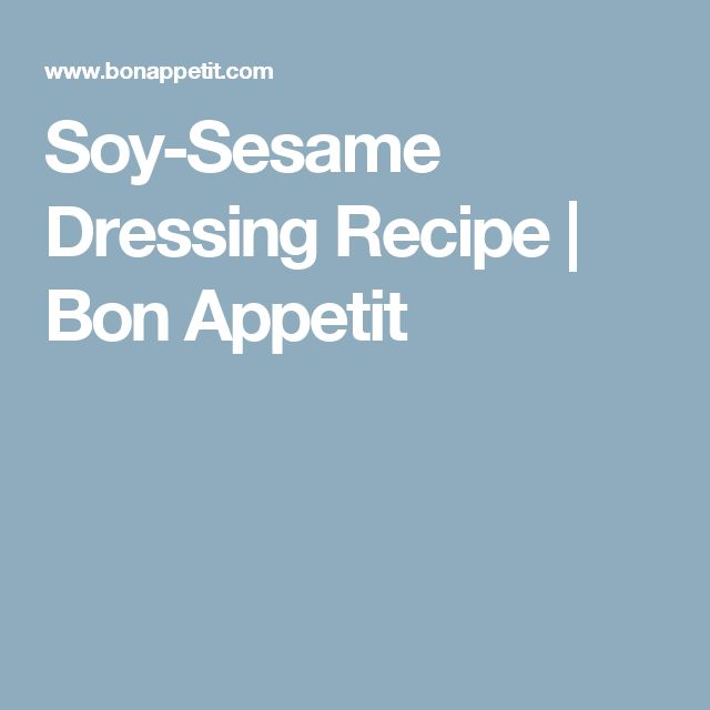 Soy-Sesame Dressing Recipe | Bon Appetit