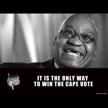 It is the only way to win the Cape Vote! #southafrica #zuma #anc - Enjoy the Shit South Africans Say! #CapeTown #africa #comedy #humor #braai #afrikaans