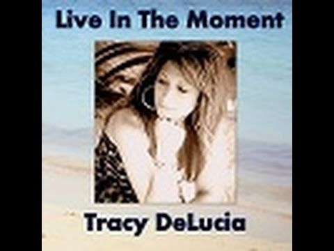 Tracy DeLucia-Live In the Moment