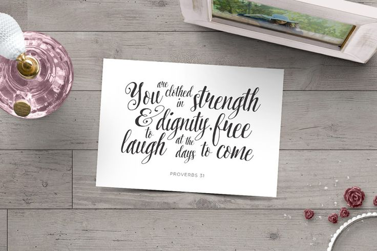 You are clothed in strength and dignity, free to laugh at the days to come (Prov 31)