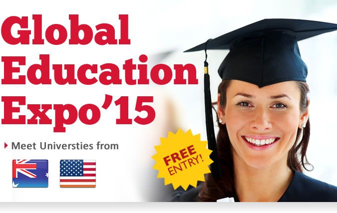 GLOBAL EDUCATION EXPO 2015 Your Passport to a World Class Future!  Get a Chance to meet University Representatives from Australian and US universities in person •	Wide range of courses offered • On the spot admissions •	Get Application fee waivers* •	Avail Scholarships* •	Details on Post Study Work Permit •	FREE Visa guidance  •	Assistance in Visa Application  For more info Contact: Tel: +91-11- 45758000, +91-11- 41555945/48/49, +91-9312016175 www.globaleducationexpo.com