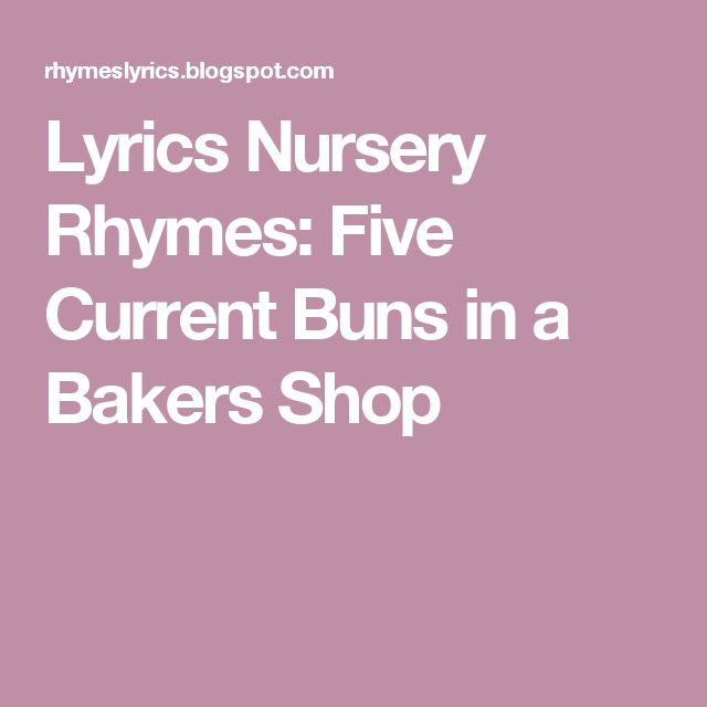 Lyrics Nursery Rhymes: Five Current Buns in a Bakers Shop
