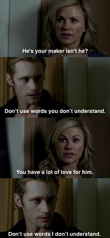 My favorite exchange ever on True Blood! Sookie Stackhouse and Eric Northman on Godric - True Blood