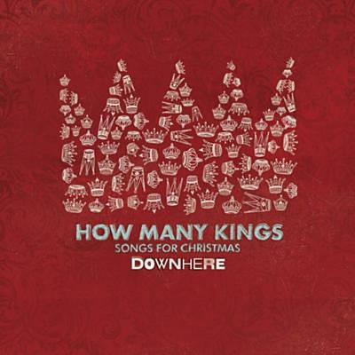How Many Kings - Downhere