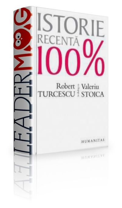 """Istorie recentă 100 % - Robert Turcescu - """"Democraţia liberală, ca sistem politic, se întemeiază, mai ales, nu pe cei care sunt aleşi, adică pe oamenii politici, ci pe cei care aleg, adică pe cetăţeni""""."""