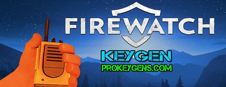 Firewatch CD Key Generator 2016