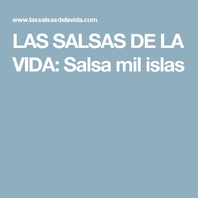 LAS SALSAS DE LA VIDA: Salsa mil islas