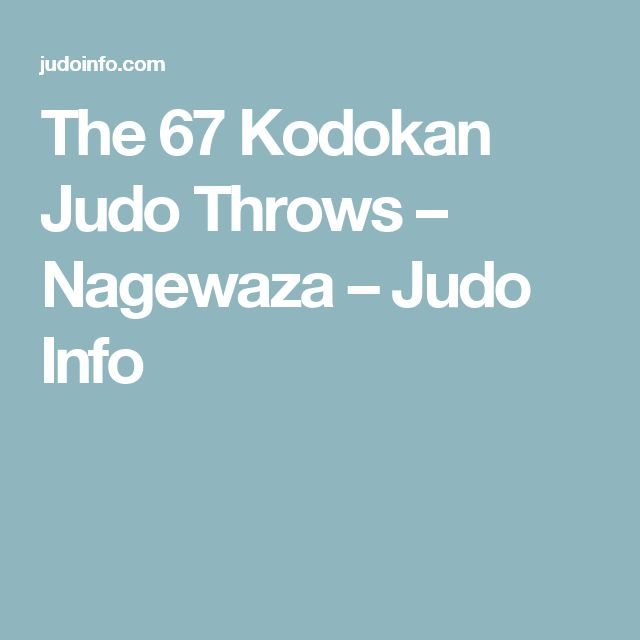 The 67 Kodokan Judo Throws – Nagewaza – Judo Info