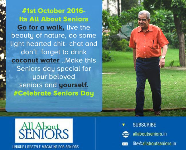 #1st_October 2016 – Its All About Seniors   Go for a walk, live the beauty of nature, do some light hearted chit- chat and don't forget to drink coconut water ..Make this Seniors day special for your beloved seniors and yourself.  #Celebrate_Seniors_Day with #All_About_Seniors #magazine http://www.allaboutseniors.in/