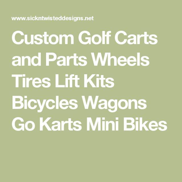 Custom Golf Carts and Parts Wheels Tires Lift Kits Bicycles Wagons Go Karts Mini Bikes