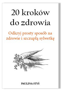 Moja książka: 20 Kroków Do Zdrowia | Paulina Styś