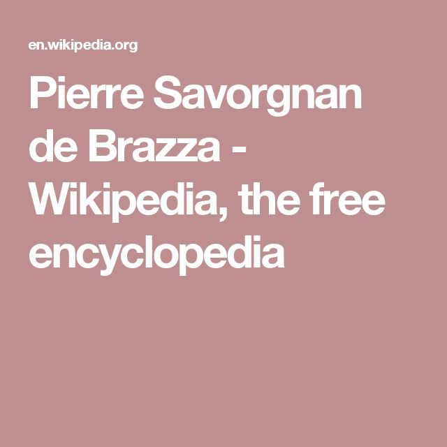 Pierre Savorgnan de Brazza - Wikipedia, the free encyclopedia