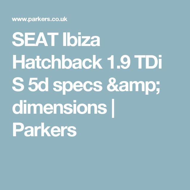 SEAT Ibiza Hatchback 1.9 TDi S 5d specs & dimensions | Parkers