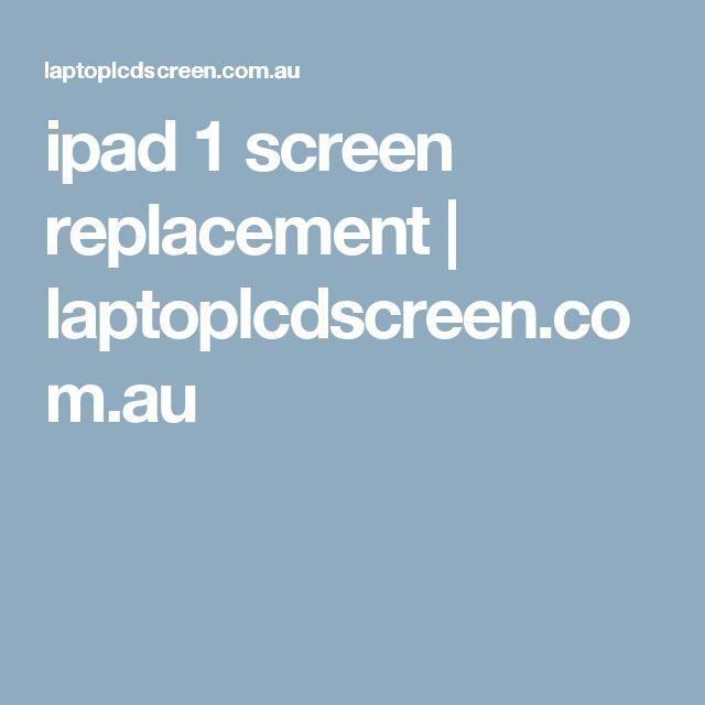 ipad 1 screen replacement   laptoplcdscreen.com.au