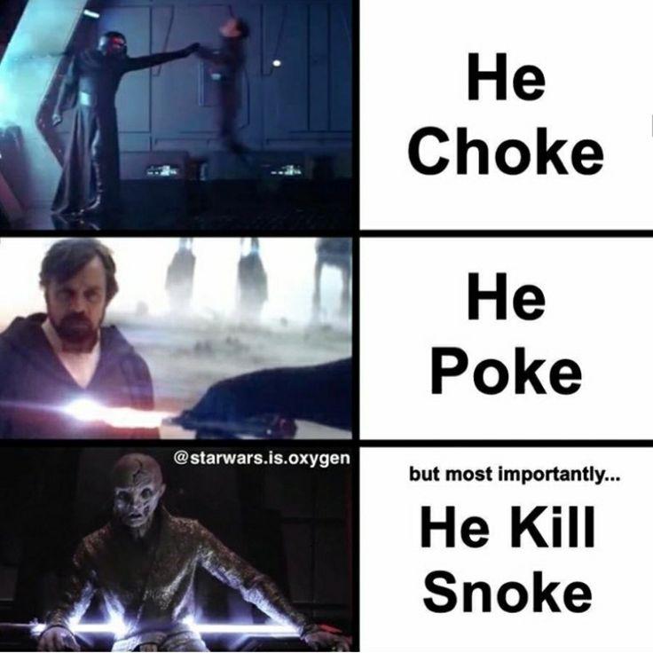 He choke, he pike, but most importantly he kill snoke