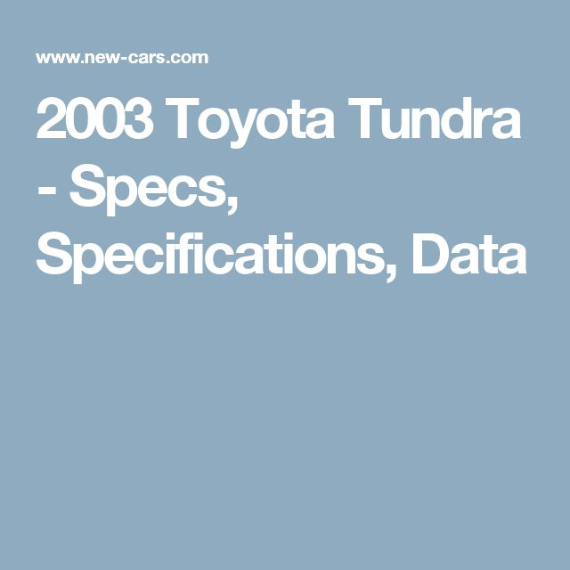 2003 Toyota Tundra - Specs, Specifications, Data