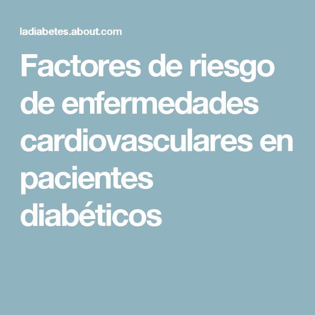 Factores de riesgo de enfermedades cardiovasculares en pacientes diabéticos