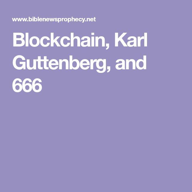 Blockchain, Karl Guttenberg, and 666