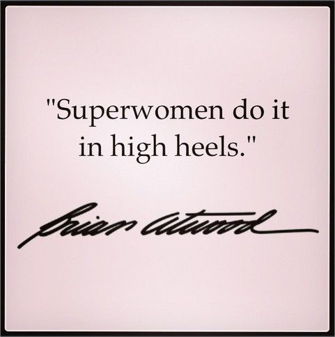 Superwomen do it in high heels.