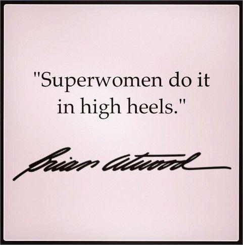 Superwomen do it in high heels. - 17 Terbaik Ide Tentang High Heel Quotes Di Pinterest Tote, Tas