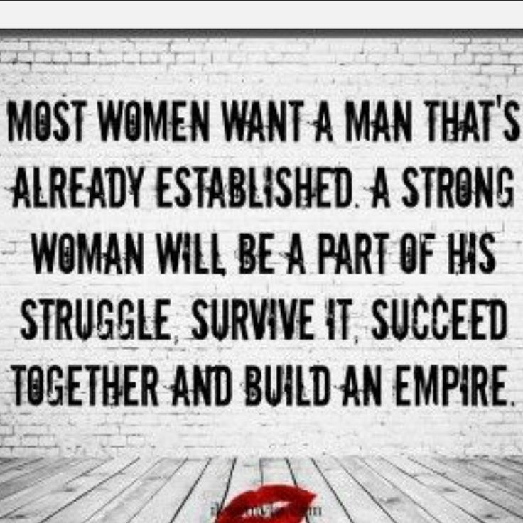 Gold diggers, uniform chasers, & weak ass little girls want a man they can manipulate...they don't wanna work, want to be catered to, sit on their fat ass at home all day and still won't contribute to the home, because they can't make it on their own. Strong women, work, support, contribute, & nourish, their man and home.