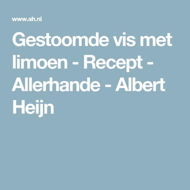 Gestoomde vis met limoen - Recept - Allerhande - Albert Heijn