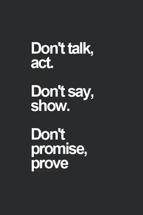 Mine...to act, show and prove.