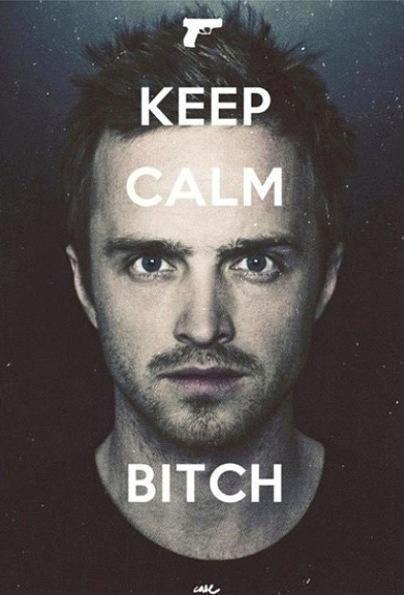 keep calm bitch!