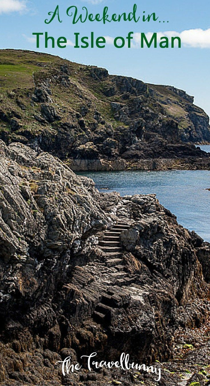 A weekend on The Isle of Man with tips on what to see and do