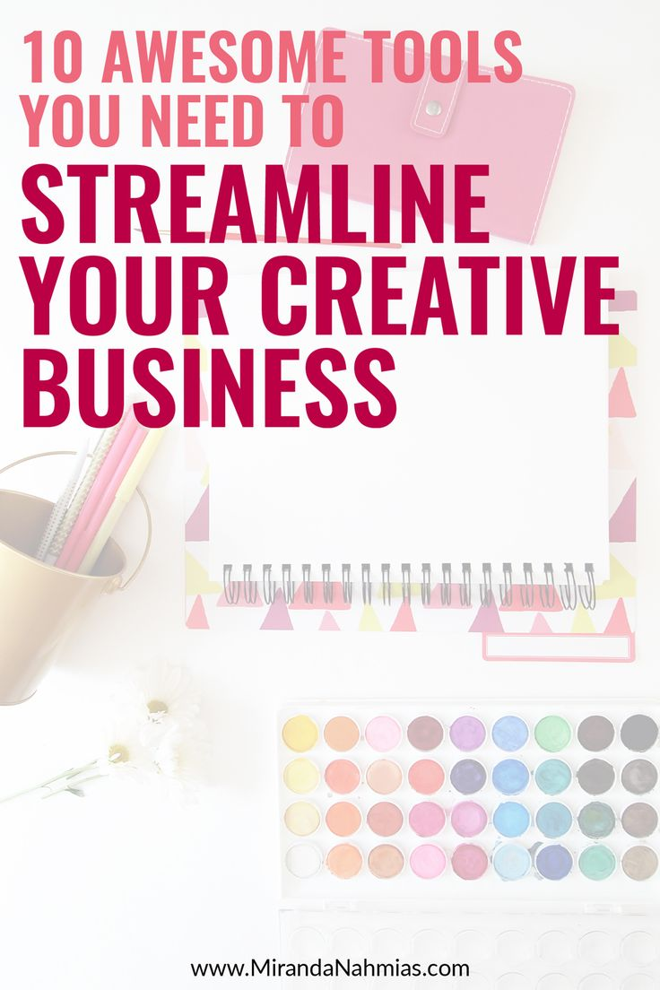 10 Awesome Tools to Streamline Your Creative #Business // Miranda Nahmias