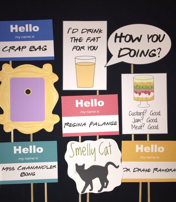 Friends TV Show Themed Photo booth props. You get everything in the photo. These images are printed on card stock and attached to a wooden dowel. Ships in 3-5 business days. Message me if you have any questions.  You get 20 pieces total: 6-hello name tags:  Regina Falange, Crap Bag, Miss Chalander Bong, Fat Ugly Naked Guy, Dr. Drake Ramoray, Princess Consuela Banana Hammock  -Hes Her lobster -Pivot couch -Orange couch -Framed peep hole -Smelly cat -Meat trifle -Cup of fat- Id drink the fat…