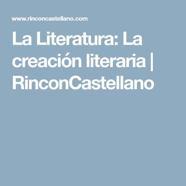 La Literatura: La creación literaria | RinconCastellano