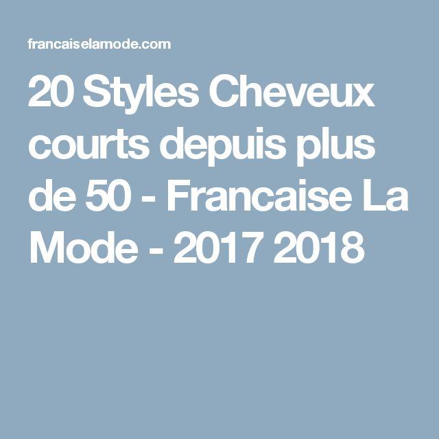 20 Styles Cheveux courts depuis plus de 50 - Francaise La Mode - 2017 2018