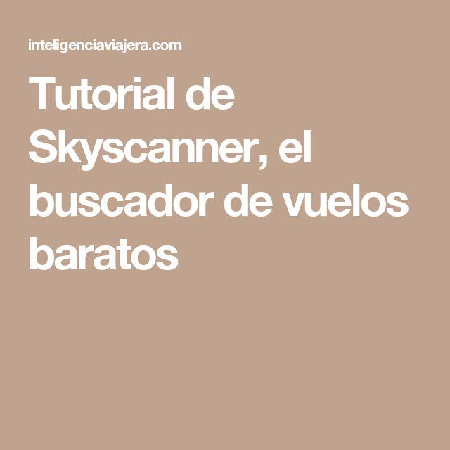 Tutorial de Skyscanner, el buscador de vuelos baratos