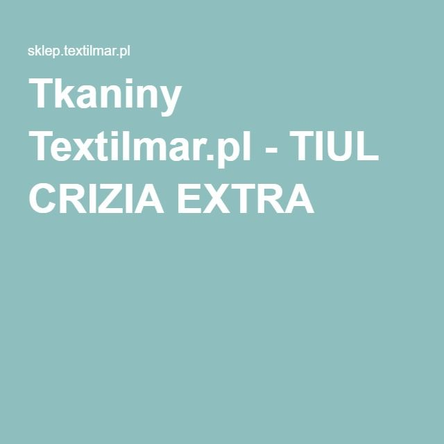 Tkaniny Textilmar.pl - TIUL CRIZIA EXTRA
