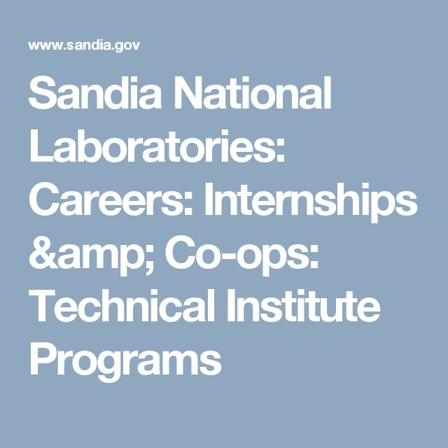 Sandia National Laboratories: Careers: Internships & Co-ops: Technical Institute Programs