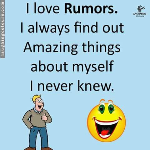 Have you heard rumors about yourself?