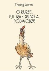 """""""Żyjąc marzeniami można wypięknieć, nabrać majestatu i wspaniałości"""" Książka """"O kurze, która opuściła podwórze"""" to opowieść o kurze, która realizuje swoje wielkie pragnienie. Ipsak - bohaterka książki..."""