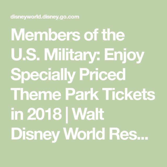Members of the U.S. Military: Enjoy Specially Priced Theme Park Tickets in 2018 | Walt Disney World Resort