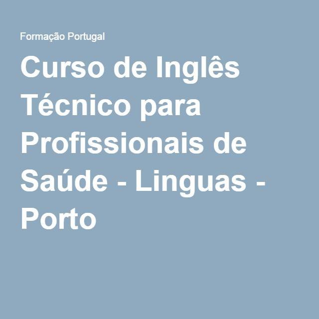Curso de Inglês Técnico para Profissionais de Saúde - Linguas - Porto