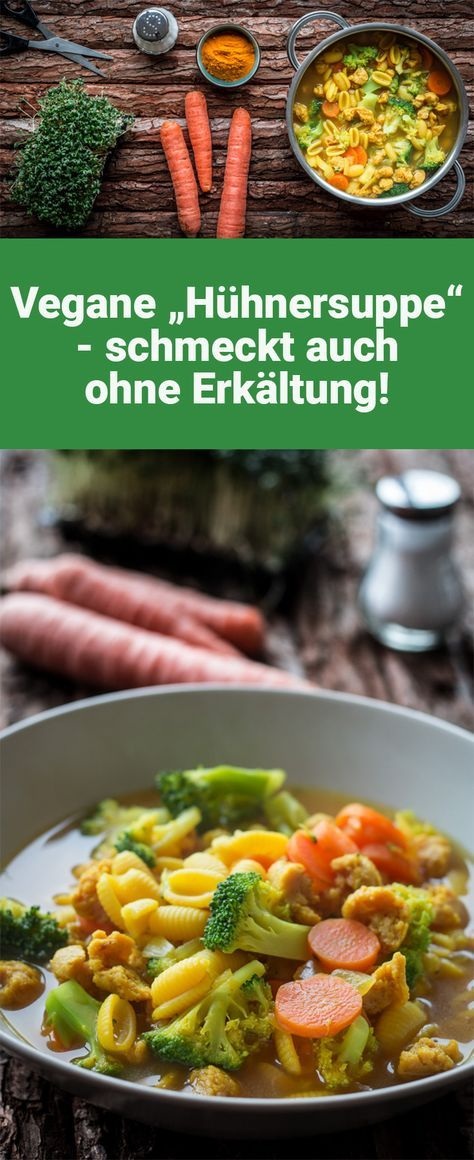 Vegane Hühnersuppe – schmeckt auch ohne Erkältung! - Da freuen sich die Hühner!