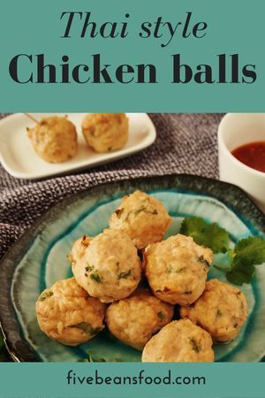 Thai style chicken balls are delicious really easy to make and perfect for parties