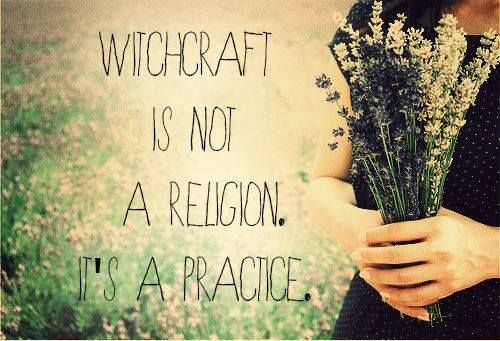 Witchcraft is not a religion. It's a practice.    Believe