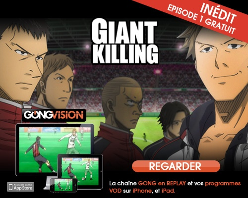 GIANT KILLING - Anime football   sur GONG & GONGvision