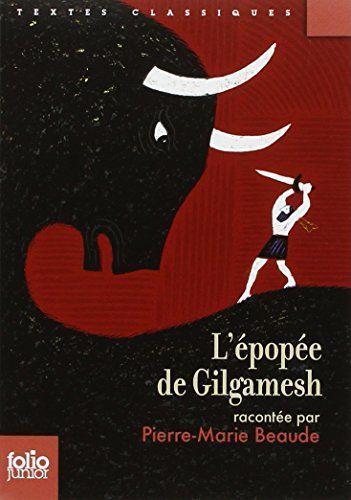 L'épopée de Gilgamesh de Anonymes - Gilgamesh est allé au bout de la Terre, il est descendu au fond de l'océan, il escalada les montagnes, à la recherche des secrets du monde...» Ainsi commence l'épopée de Gilgamesh, le roi tyrannique. Transformé par son amitié avec Enkidou, l'homme sauvage, il se lance dans un périlleux voyage en quête de l'immortalité. Le récit de ses exploits est le plus ancien texte de l'humanité.