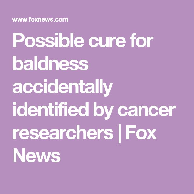 Possible cure for baldness accidentally identified by cancer researchers | Fox News