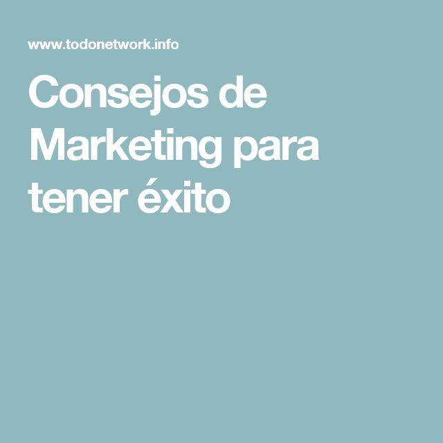 Consejos de Marketing para tener éxito
