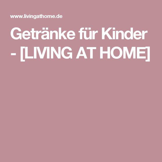 Getränke für Kinder - [LIVING AT HOME]