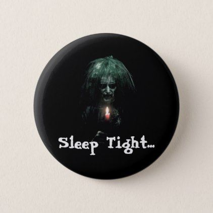 #Sleep Tight... Scary Old Lady Button - #Halloween #happyhalloween #festival #party #holiday